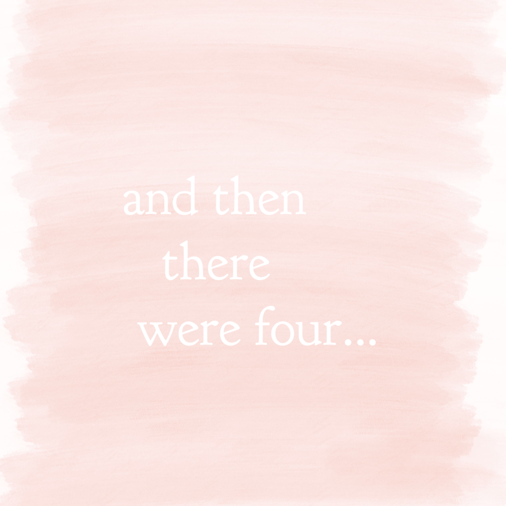 & then there were four…