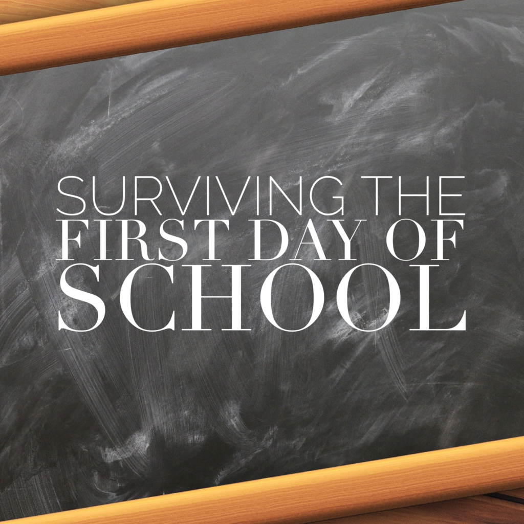 Surviving The First Day Of School..